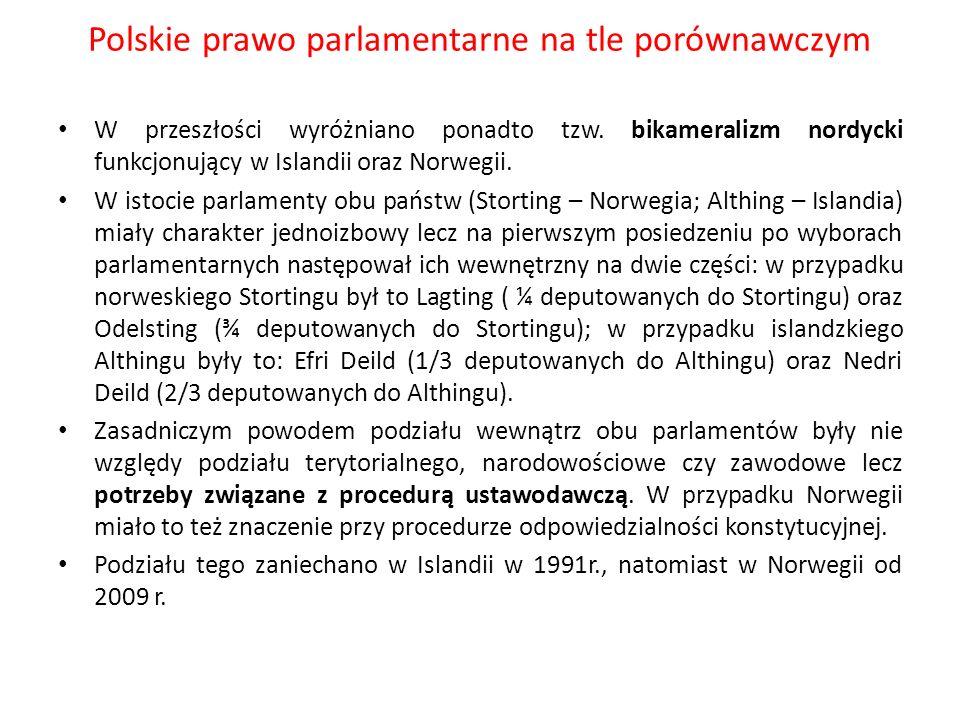 Polskie prawo parlamentarne na tle porównawczym W przeszłości wyróżniano ponadto tzw. bikameralizm nordycki funkcjonujący w Islandii oraz Norwegii. W