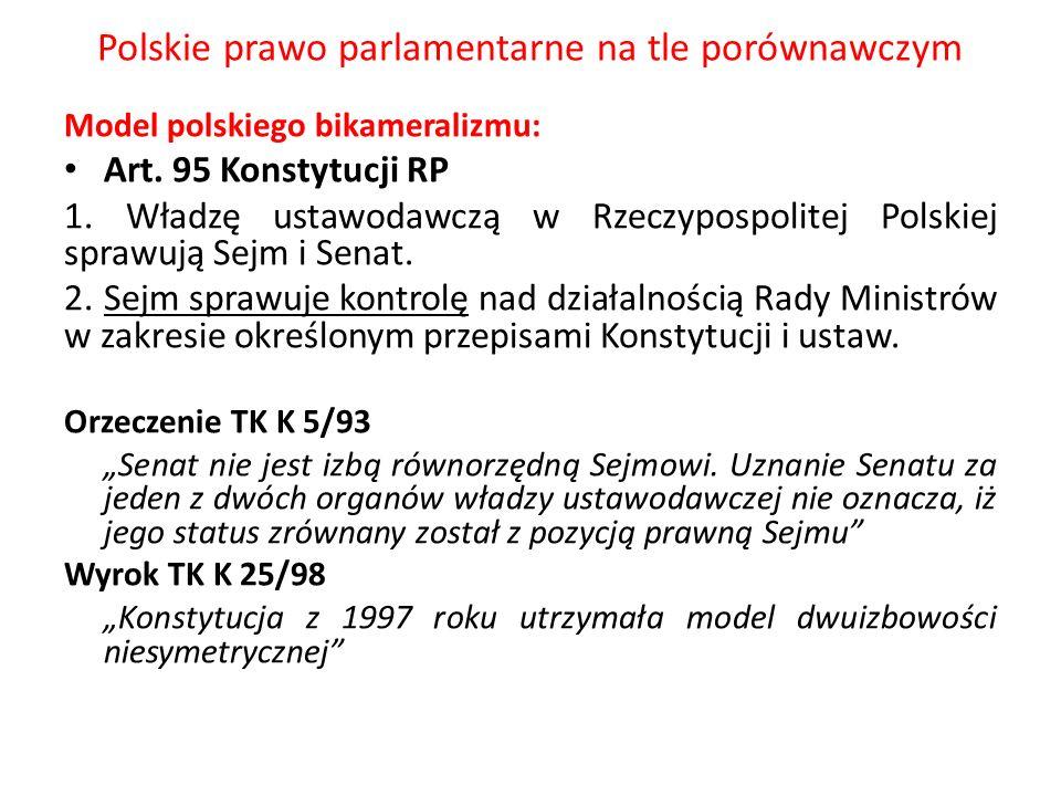 Polskie prawo parlamentarne na tle porównawczym Model polskiego bikameralizmu: Art. 95 Konstytucji RP 1. Władzę ustawodawczą w Rzeczypospolitej Polski