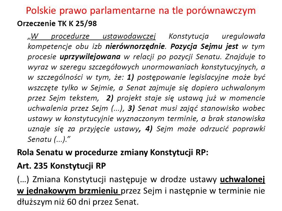 Polskie prawo parlamentarne na tle porównawczym Orzeczenie TK K 25/98 W procedurze ustawodawczej Konstytucja uregulowała kompetencje obu izb nierównor