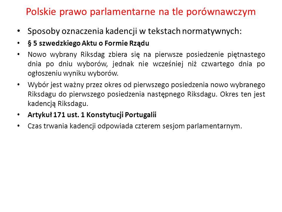Polskie prawo parlamentarne na tle porównawczym Sposoby oznaczenia kadencji w tekstach normatywnych: § 5 szwedzkiego Aktu o Formie Rządu Nowo wybrany