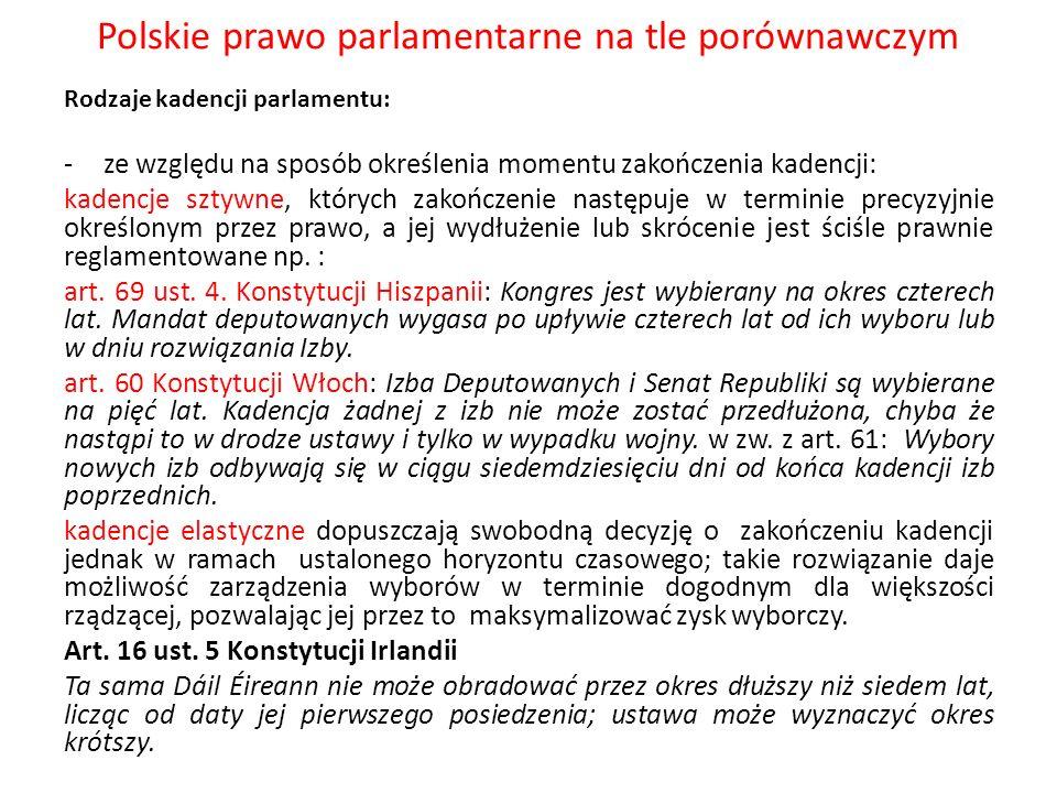 Polskie prawo parlamentarne na tle porównawczym Rodzaje kadencji parlamentu: -ze względu na sposób określenia momentu zakończenia kadencji: kadencje s
