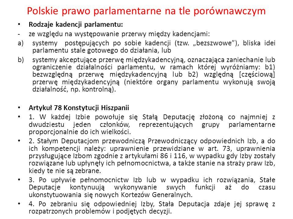Polskie prawo parlamentarne na tle porównawczym Rodzaje kadencji parlamentu: -ze względu na występowanie przerwy między kadencjami: a)systemy postępuj