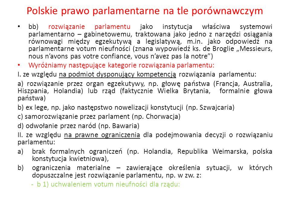 Polskie prawo parlamentarne na tle porównawczym bb) rozwiązanie parlamentu jako instytucja właściwa systemowi parlamentarno – gabinetowemu, traktowana
