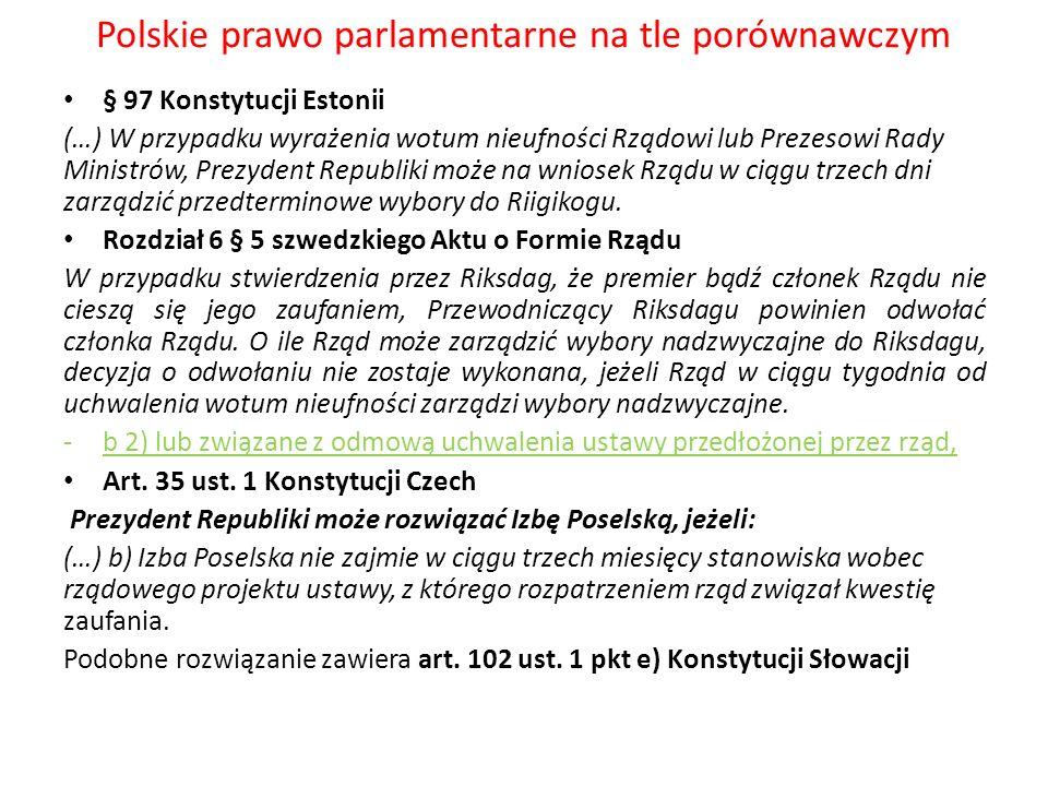 Polskie prawo parlamentarne na tle porównawczym § 97 Konstytucji Estonii (…) W przypadku wyrażenia wotum nieufności Rządowi lub Prezesowi Rady Ministr