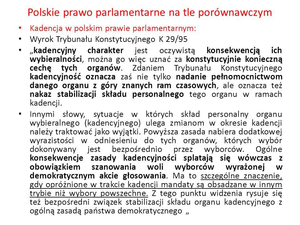 Polskie prawo parlamentarne na tle porównawczym Kadencja w polskim prawie parlamentarnym: Wyrok Trybunału Konstytucyjnego K 29/95 kadencyjny charakter