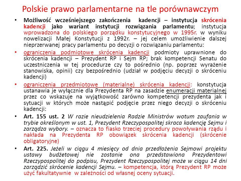Polskie prawo parlamentarne na tle porównawczym Możliwość wcześniejszego zakończenia kadencji – instytucja skrócenia kadencji jako wariant instytucji