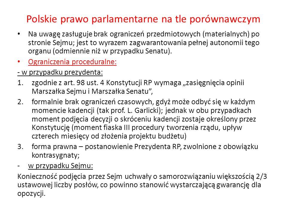 Polskie prawo parlamentarne na tle porównawczym Na uwagę zasługuje brak ograniczeń przedmiotowych (materialnych) po stronie Sejmu; jest to wyrazem zag