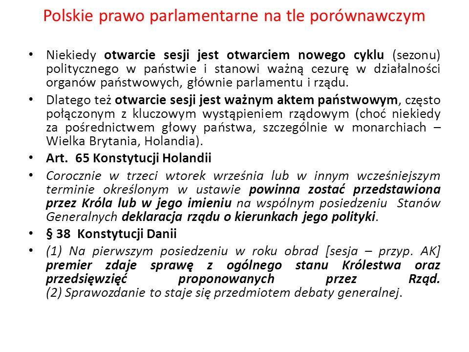 Polskie prawo parlamentarne na tle porównawczym Niekiedy otwarcie sesji jest otwarciem nowego cyklu (sezonu) politycznego w państwie i stanowi ważną c