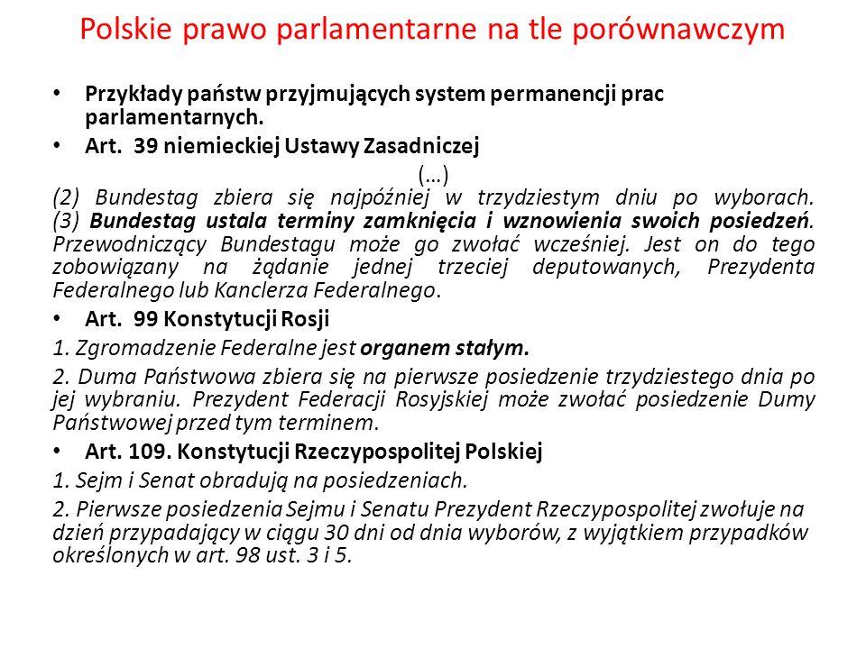 Polskie prawo parlamentarne na tle porównawczym Przykłady państw przyjmujących system permanencji prac parlamentarnych. Art. 39 niemieckiej Ustawy Zas