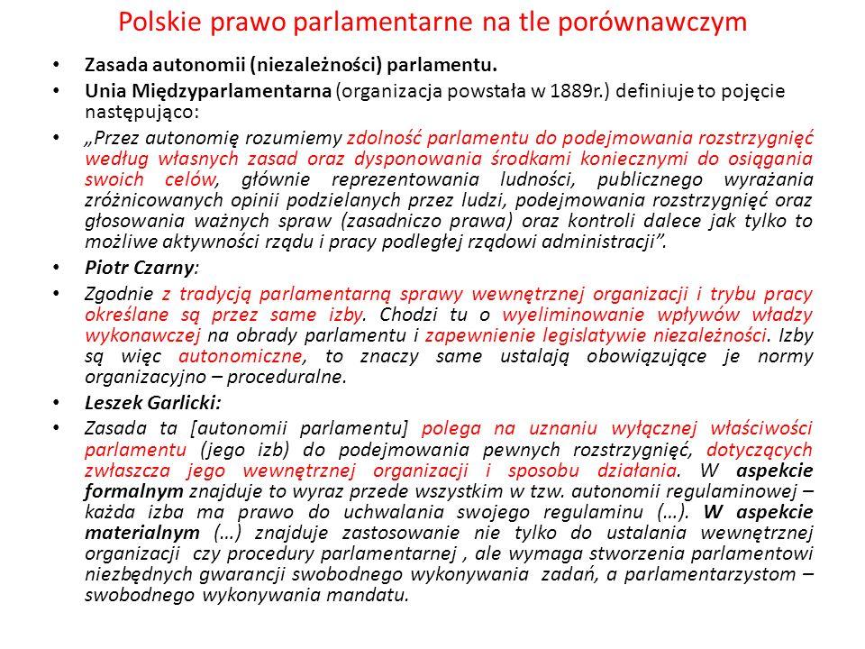 Polskie prawo parlamentarne na tle porównawczym Zasada autonomii (niezależności) parlamentu. Unia Międzyparlamentarna (organizacja powstała w 1889r.)