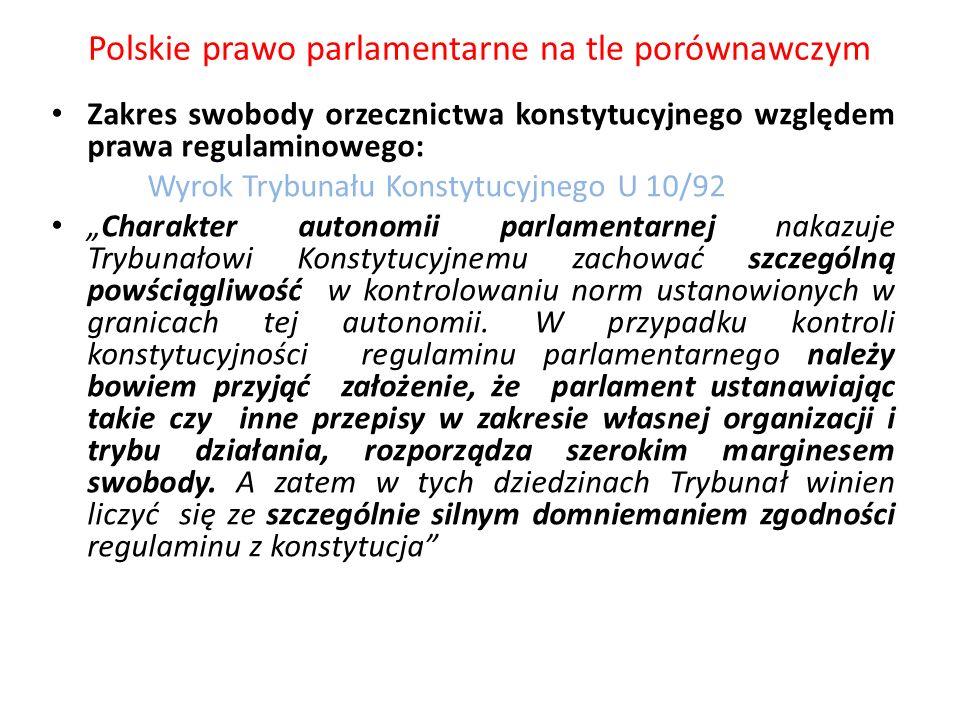 Polskie prawo parlamentarne na tle porównawczym Zakres swobody orzecznictwa konstytucyjnego względem prawa regulaminowego: Wyrok Trybunału Konstytucyj
