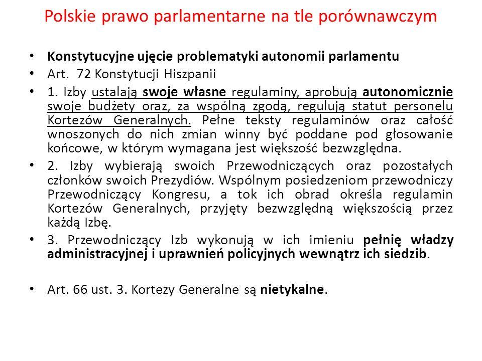 Polskie prawo parlamentarne na tle porównawczym Konstytucyjne ujęcie problematyki autonomii parlamentu Art. 72 Konstytucji Hiszpanii 1. Izby ustalają