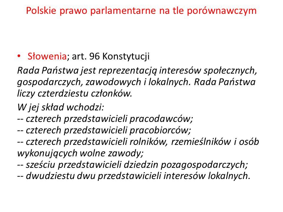 Polskie prawo parlamentarne na tle porównawczym Słowenia; art. 96 Konstytucji Rada Państwa jest reprezentacją interesów społecznych, gospodarczych, za