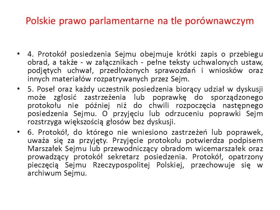 Polskie prawo parlamentarne na tle porównawczym 4. Protokół posiedzenia Sejmu obejmuje krótki zapis o przebiegu obrad, a także - w załącznikach - pełn