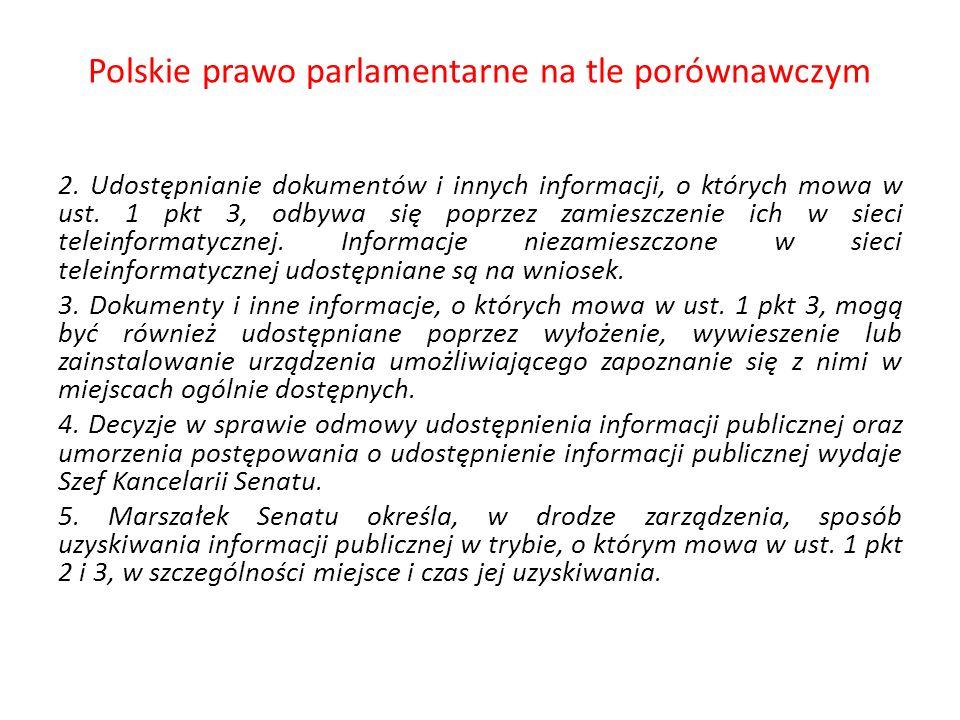 Polskie prawo parlamentarne na tle porównawczym 2. Udostępnianie dokumentów i innych informacji, o których mowa w ust. 1 pkt 3, odbywa się poprzez zam
