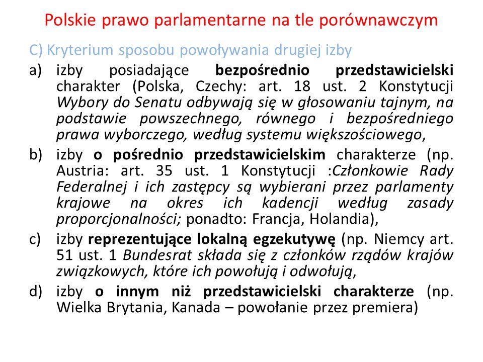 Polskie prawo parlamentarne na tle porównawczym C) Kryterium sposobu powoływania drugiej izby a)izby posiadające bezpośrednio przedstawicielski charak