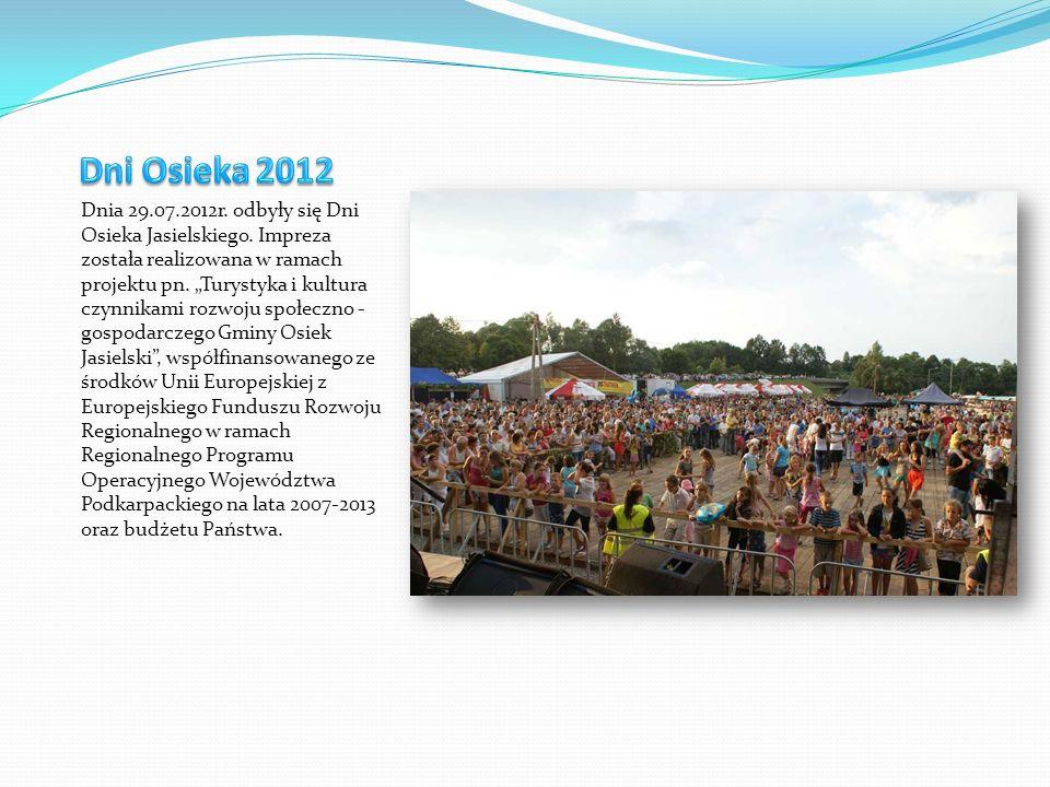 Dnia 29.07.2012r. odbyły się Dni Osieka Jasielskiego. Impreza została realizowana w ramach projektu pn. Turystyka i kultura czynnikami rozwoju społecz