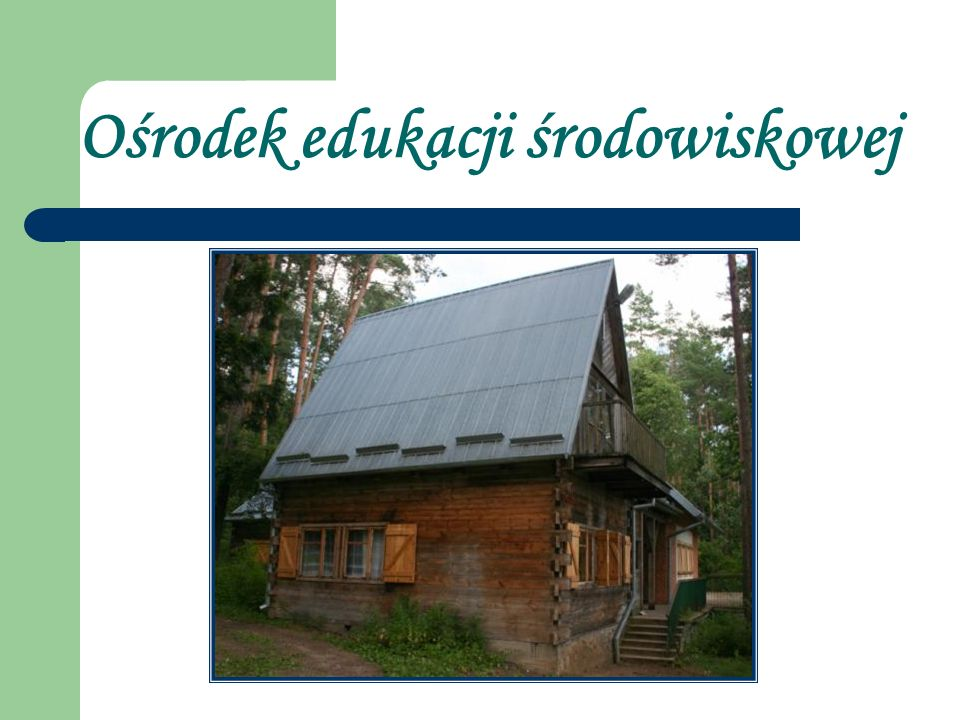 Ośrodek edukacji środowiskowej
