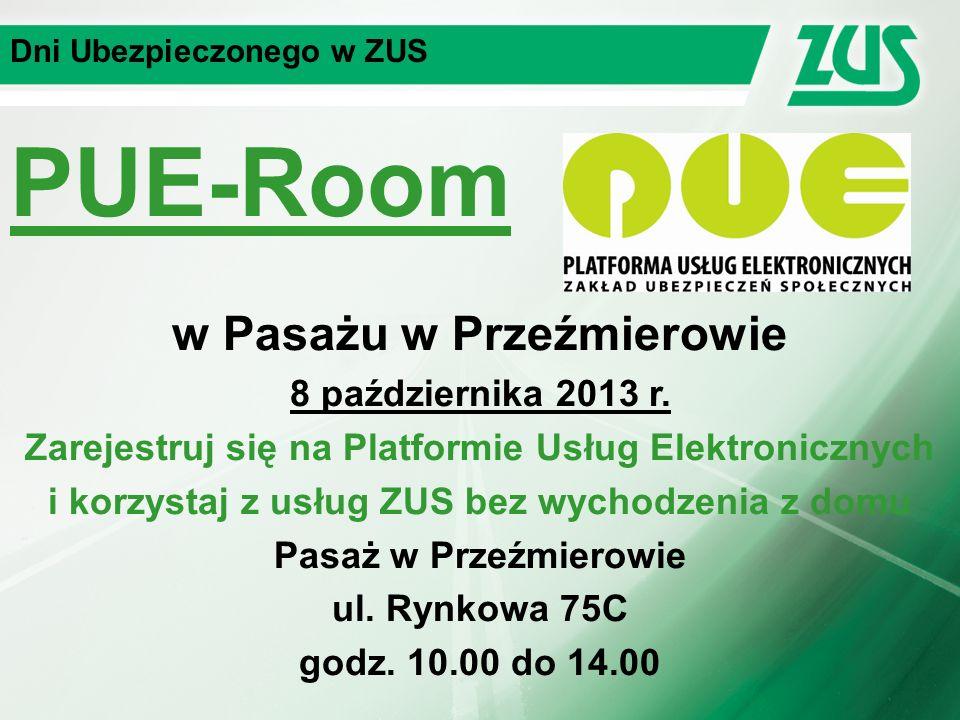 Dni Ubezpieczonego w ZUS PUE-Room w Pasażu w Przeźmierowie 8 października 2013 r.