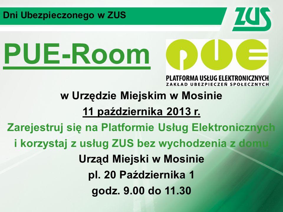 Dni Ubezpieczonego w ZUS PUE-Room w Urzędzie Miejskim w Mosinie 11 października 2013 r.