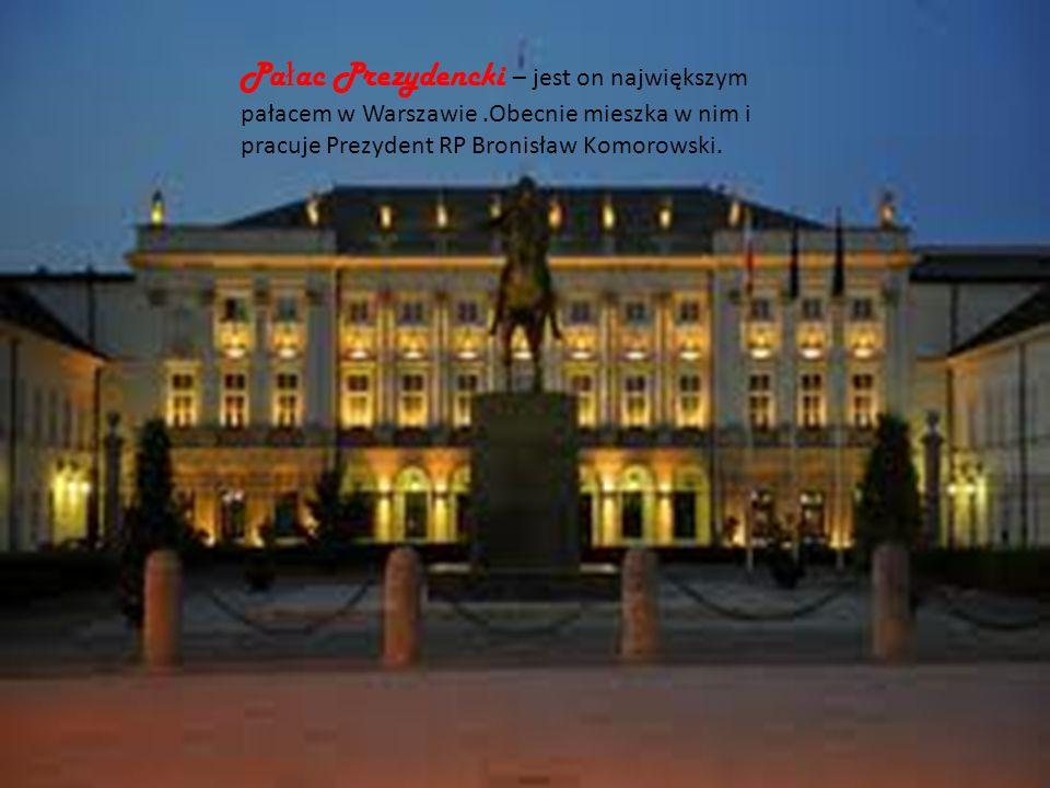 Pałac Prezydencki Pa ł ac Prezydencki – jest on największym pałacem w Warszawie.Obecnie mieszka w nim i pracuje Prezydent RP Bronisław Komorowski.