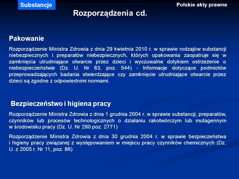 Pakowanie Rozporządzenie Ministra Zdrowia z dnia 29 kwietnia 2010 r. w sprawie rodzajów substancji niebezpiecznych i preparatów niebezpiecznych, który