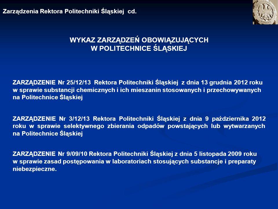 WYKAZ ZARZĄDZEŃ OBOWIĄZUJĄCYCH W POLITECHNICE ŚLĄSKIEJ ZARZĄDZENIE Nr 25/12/13 Rektora Politechniki Śląskiej z dnia 13 grudnia 2012 roku w sprawie sub