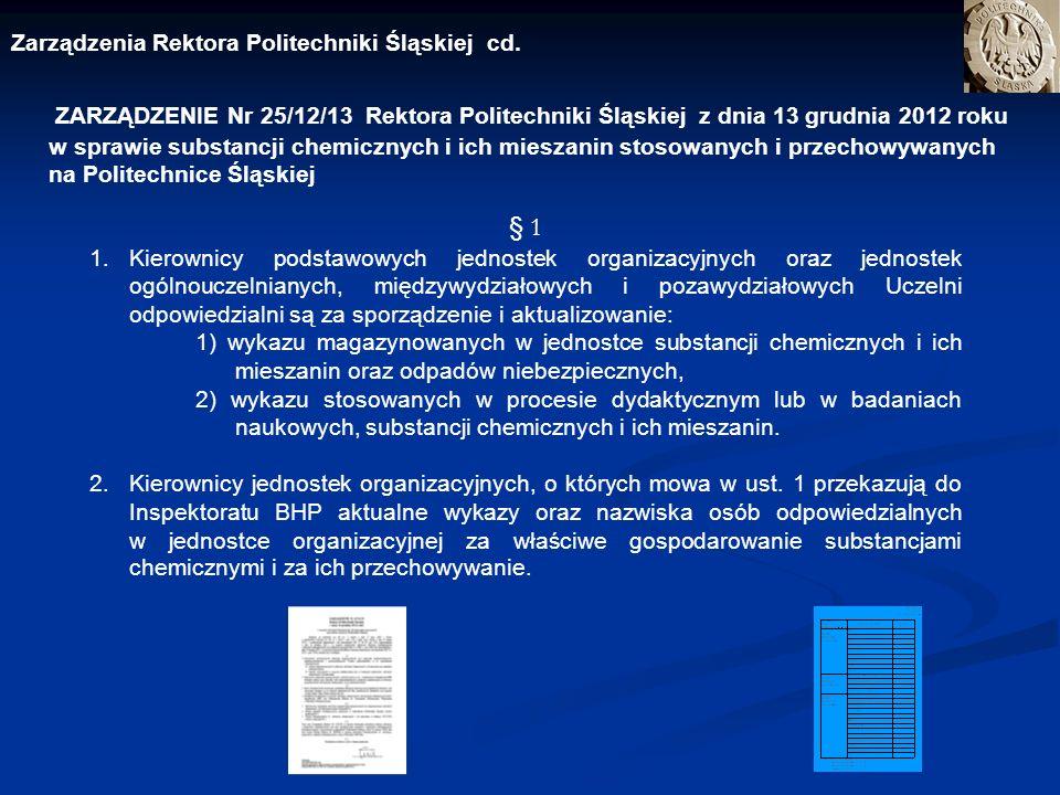 ZARZĄDZENIE Nr 25/12/13 Rektora Politechniki Śląskiej z dnia 13 grudnia 2012 roku w sprawie substancji chemicznych i ich mieszanin stosowanych i przec