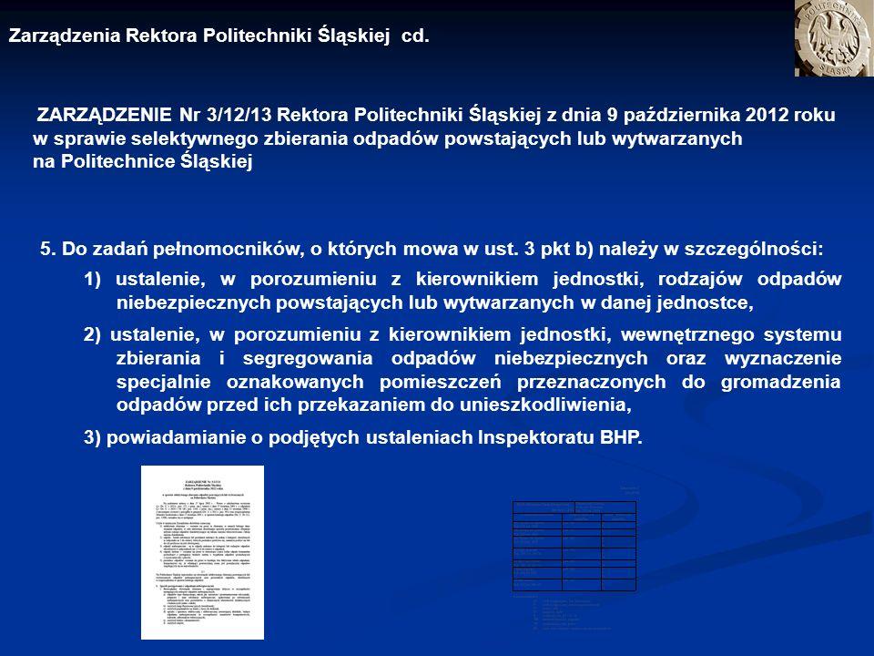 ZARZĄDZENIE Nr 3/12/13 Rektora Politechniki Śląskiej z dnia 9 października 2012 roku w sprawie selektywnego zbierania odpadów powstających lub wytwarz