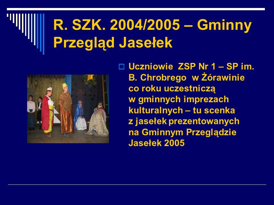 R. SZK. 2004/2005 – Gminny Przegląd Jasełek Uczniowie ZSP Nr 1 – SP im. B. Chrobrego w Żórawinie co roku uczestniczą w gminnych imprezach kulturalnych