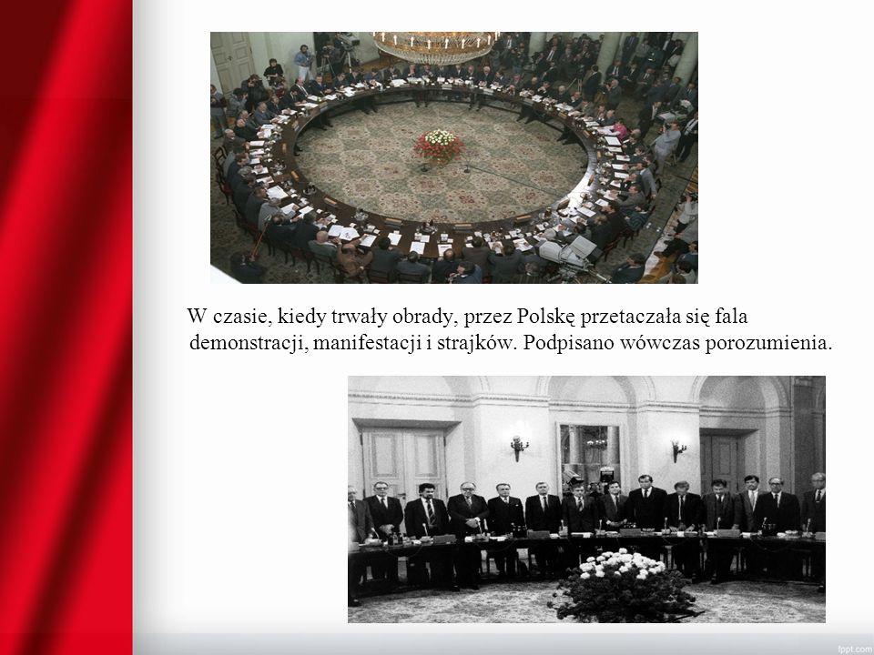 W czasie, kiedy trwały obrady, przez Polskę przetaczała się fala demonstracji, manifestacji i strajków. Podpisano wówczas porozumienia.