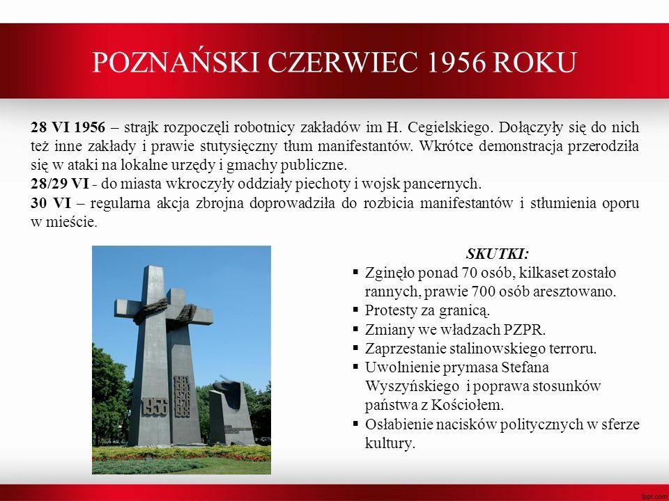 POZNAŃSKI CZERWIEC 1956 ROKU 28 VI 1956 – strajk rozpoczęli robotnicy zakładów im H. Cegielskiego. Dołączyły się do nich też inne zakłady i prawie stu