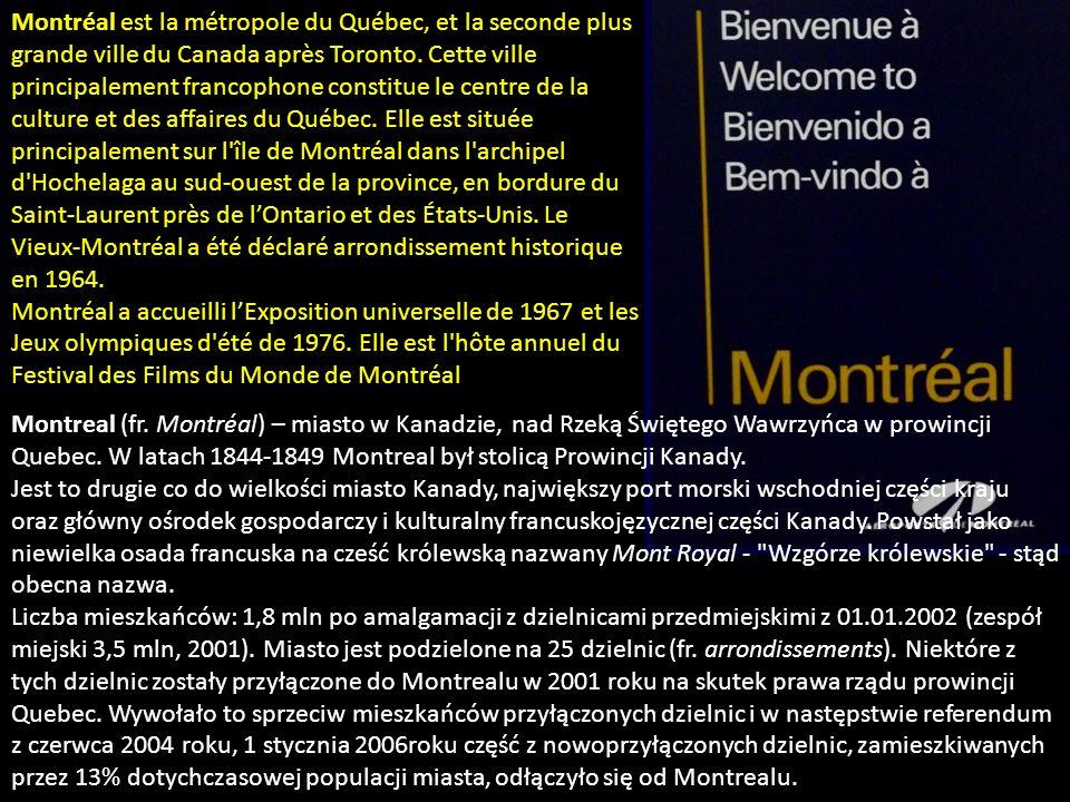 Montreal (fr.Montréal) – miasto w Kanadzie, nad Rzeką Świętego Wawrzyńca w prowincji Quebec.