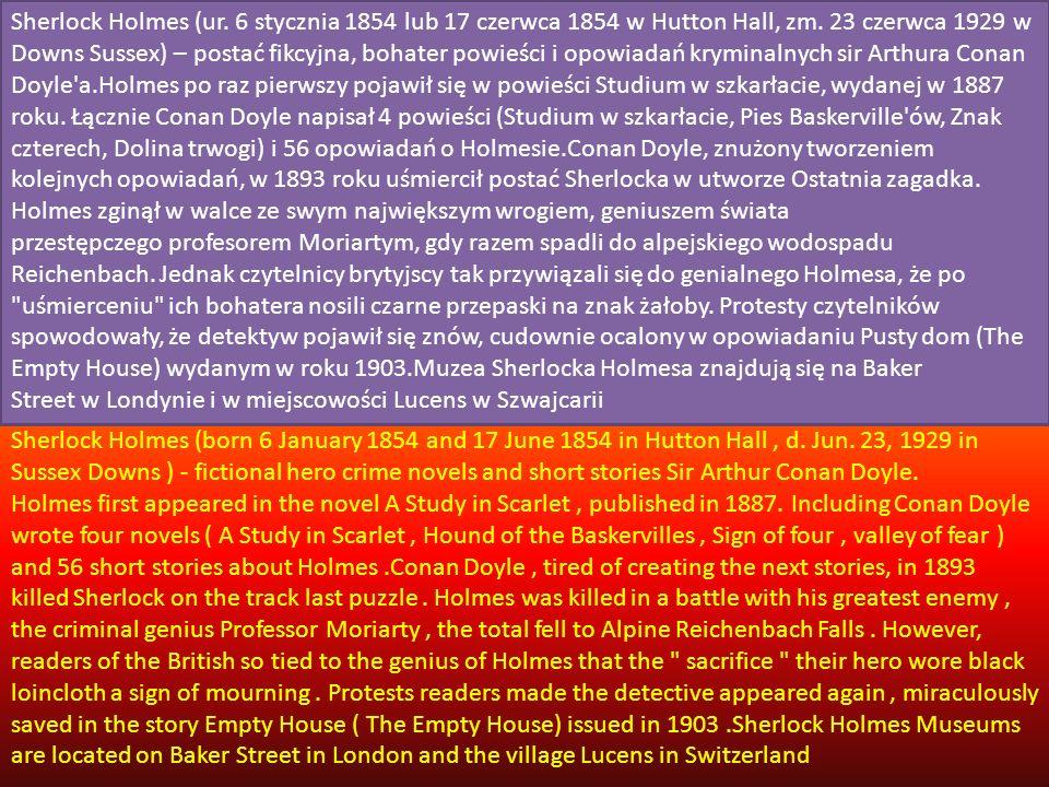 Holmes był genialnym detektywem wykorzystującym do rozwiązywania zagadek kryminalnych metody, jak sam autor określał, dedukcji [3]. Tak naprawdę jedna