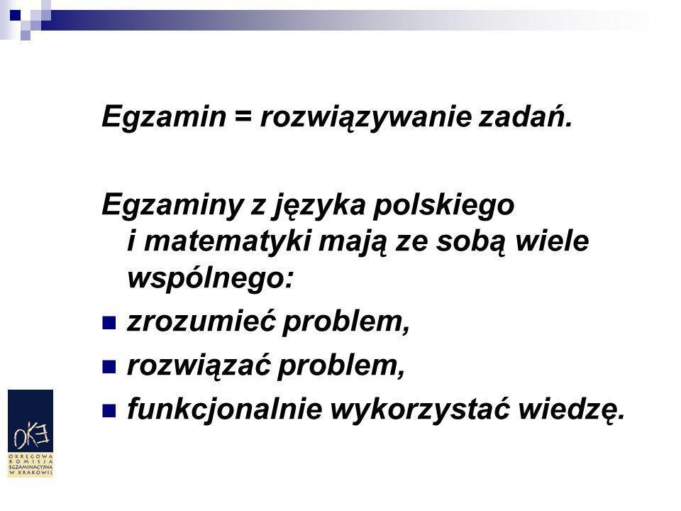 Egzamin = rozwiązywanie zadań.