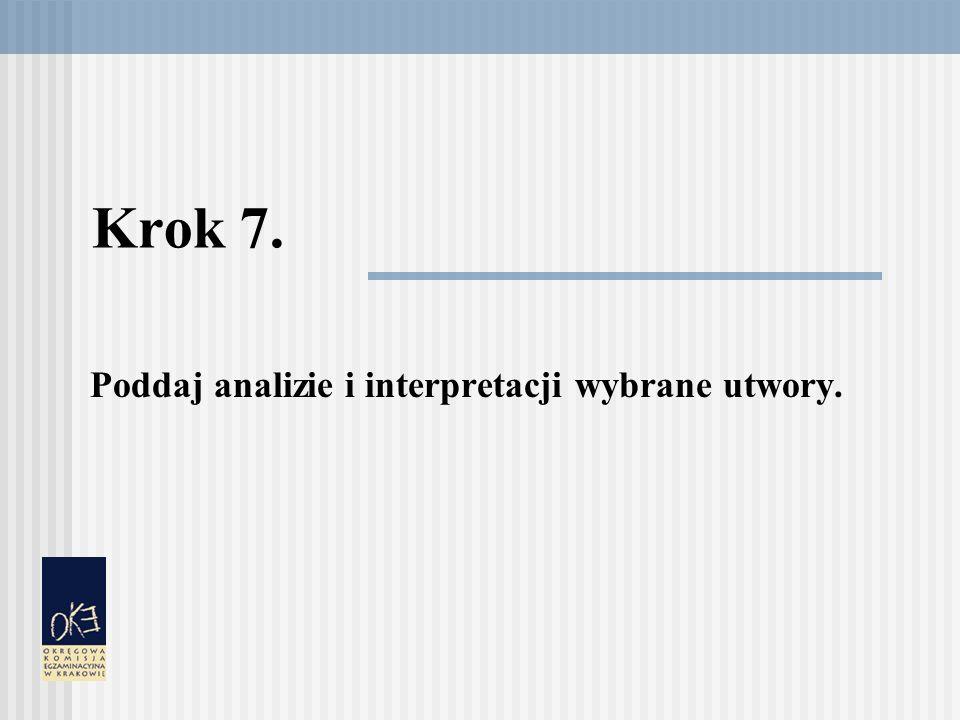 Krok 7. Poddaj analizie i interpretacji wybrane utwory.