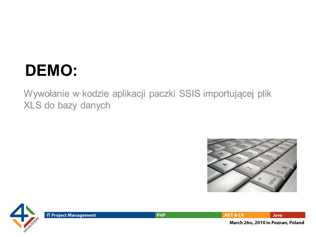 DEMO: Wywołanie w kodzie aplikacji paczki SSIS importującej plik XLS do bazy danych