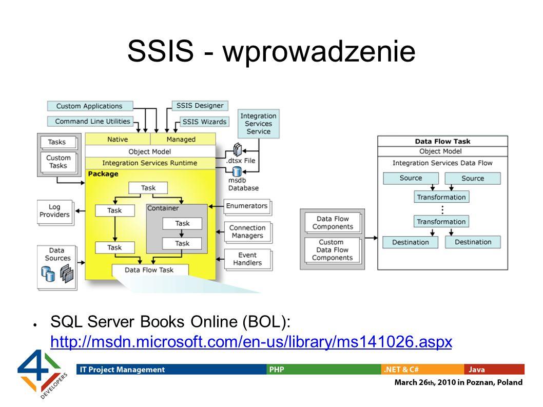 SSIS - licencjonowanie Dostępność w edycjach Standard oraz Enterprise W niższych edycjach (Workgroup, Web, Express) SSIS dostępne jedynie w postaci SQL Server Import/Export Wizard (ale bez możliwości zapisywania i późniejszego uruchamiania stworzonych paczek) W przypadku instalowania SSIS na innym serwerze niż baza danych SQL Server wymagana jest osobna licencja (pełna) Porównanie edycji SQL Server: http://msdn.microsoft.com/en-us/library/cc645993.aspx http://msdn.microsoft.com/en-us/library/cc645993.aspx