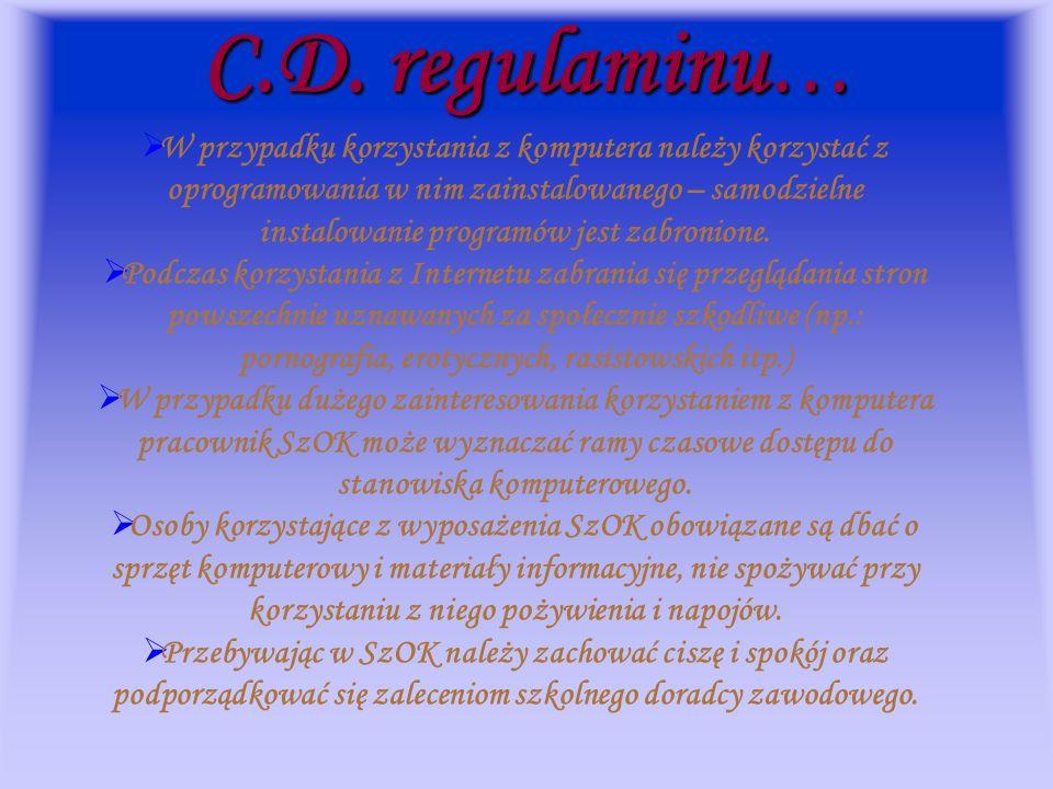 C.D. regulaminu… W przypadku korzystania z komputera należy korzystać z oprogramowania w nim zainstalowanego – samodzielne instalowanie programów jest