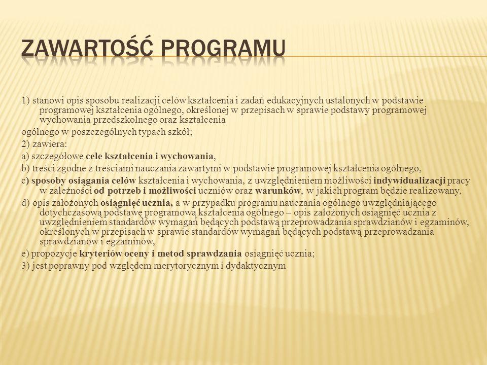 1) stanowi opis sposobu realizacji celów kształcenia i zadań edukacyjnych ustalonych w podstawie programowej kształcenia ogólnego, określonej w przepi