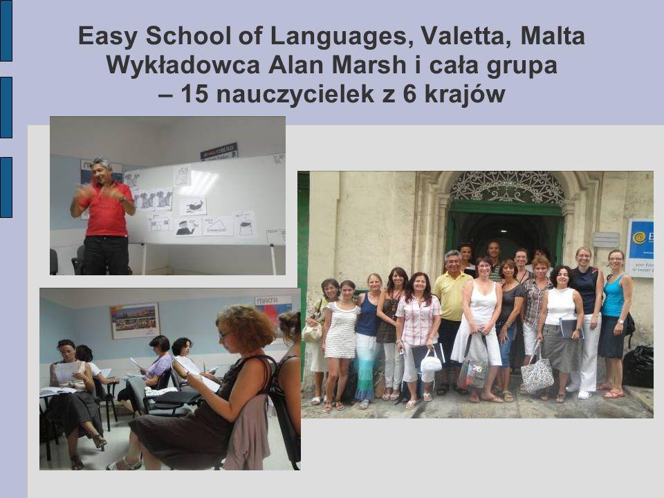 Easy School of Languages, Valetta, Malta Wykładowca Alan Marsh i cała grupa – 15 nauczycielek z 6 krajów
