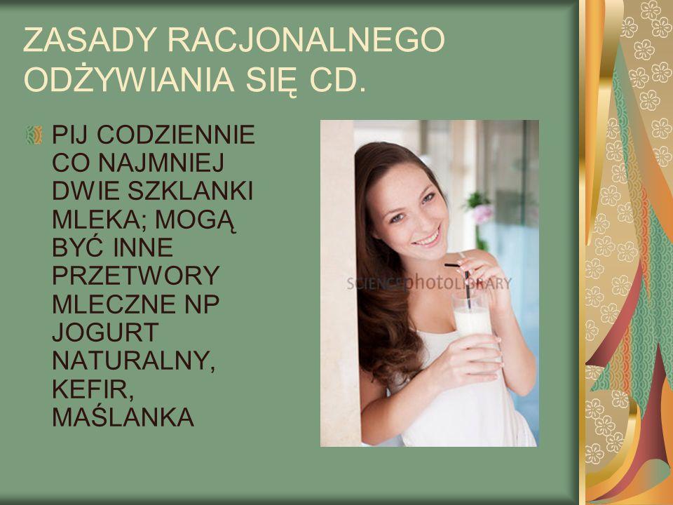 ZASADY RACJONALNEGO ODŻYWIANIA SIĘ CD.