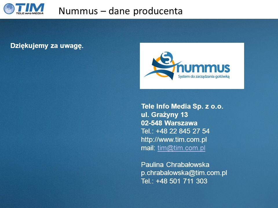 Nummus – dane producenta Tele Info Media Sp. z o.o. ul. Grażyny 13 02-548 Warszawa Tel.: +48 22 845 27 54 http://www.tim.com.pl mail: tim@tim.com.plti