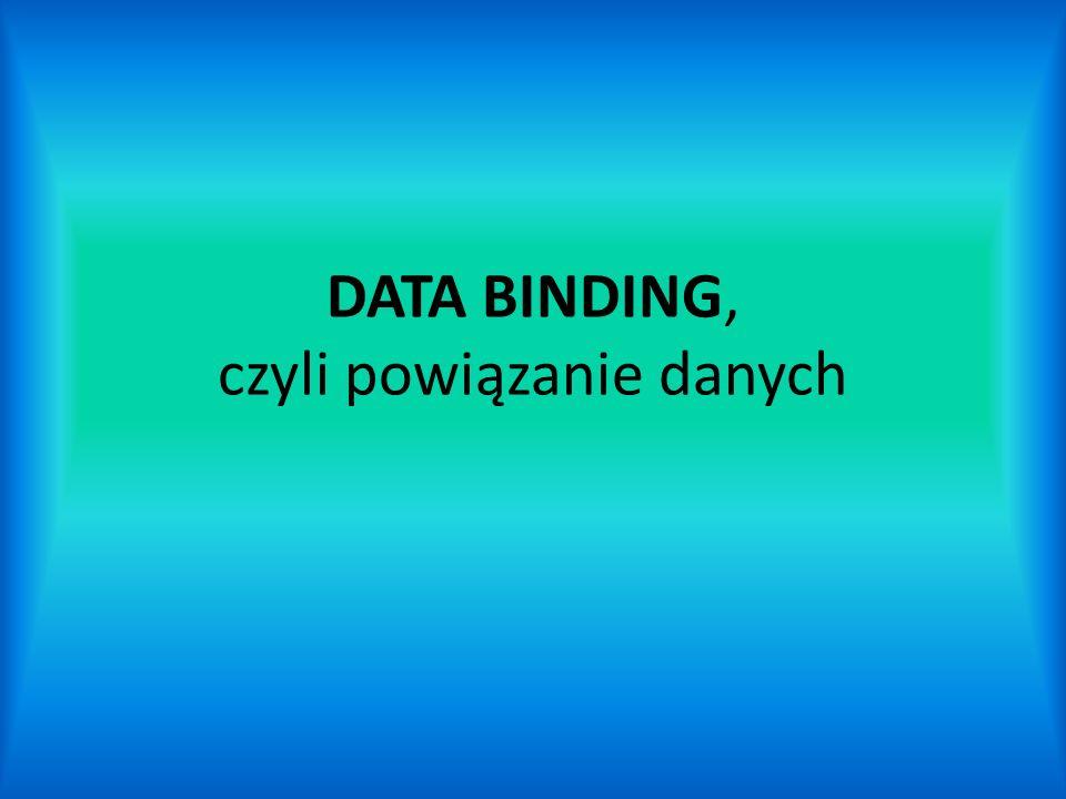 DATA BINDING, czyli powiązanie danych