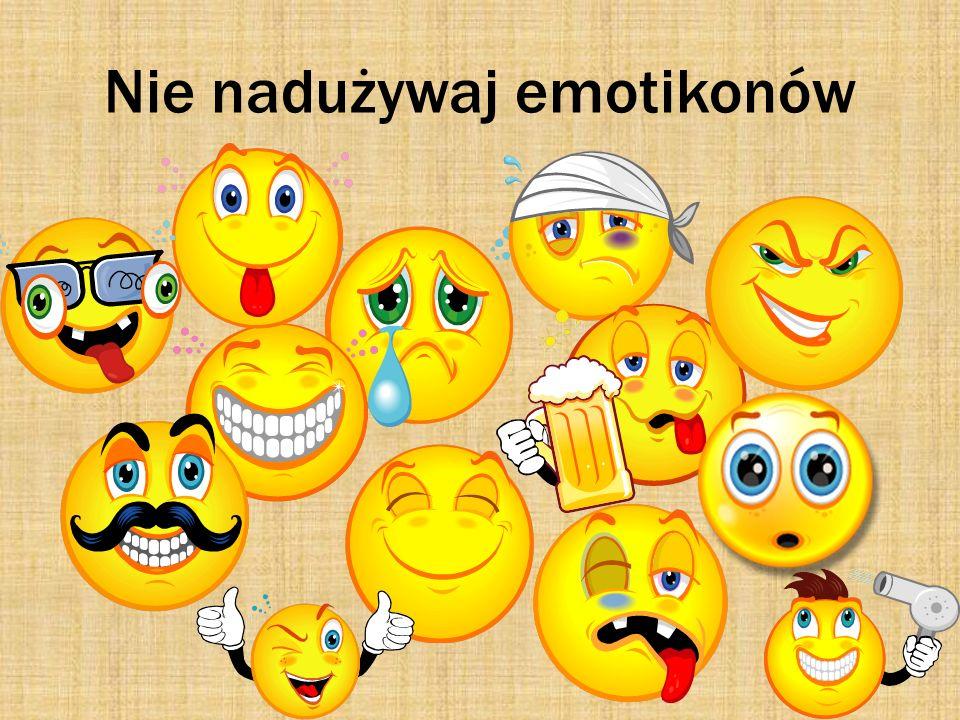 Nie nadużywaj emotikonów