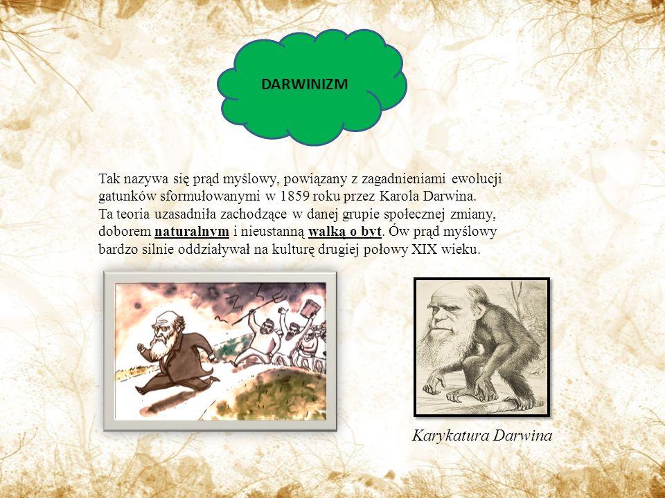 DARWINIZM Tak nazywa się prąd myślowy, powiązany z zagadnieniami ewolucji gatunków sformułowanymi w 1859 roku przez Karola Darwina.