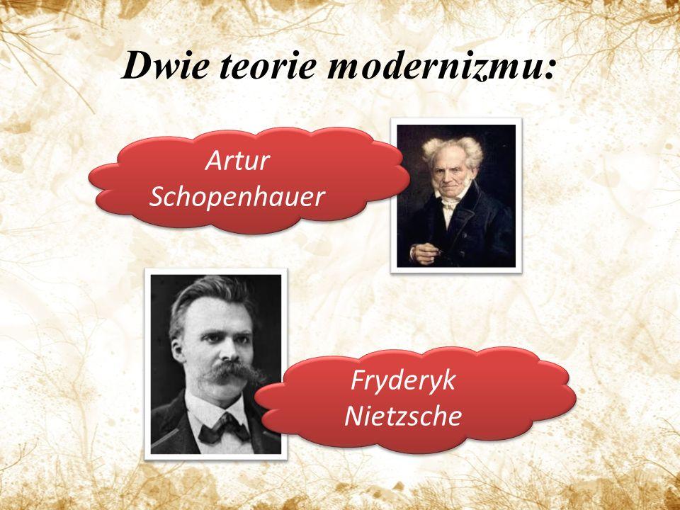 Dwie teorie modernizmu: Fryderyk Nietzsche Artur Schopenhauer