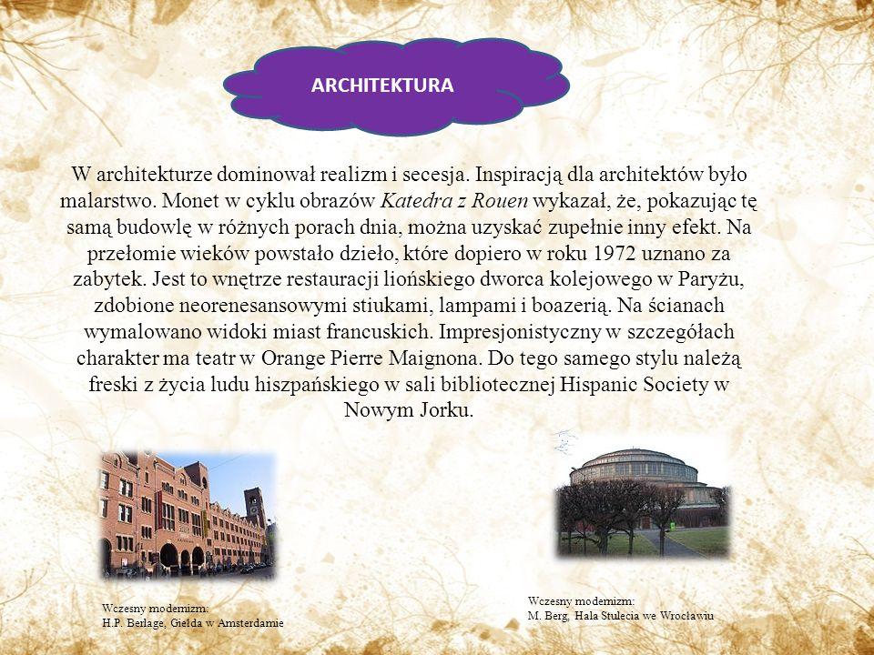 ARCHITEKTURA W architekturze dominował realizm i secesja.