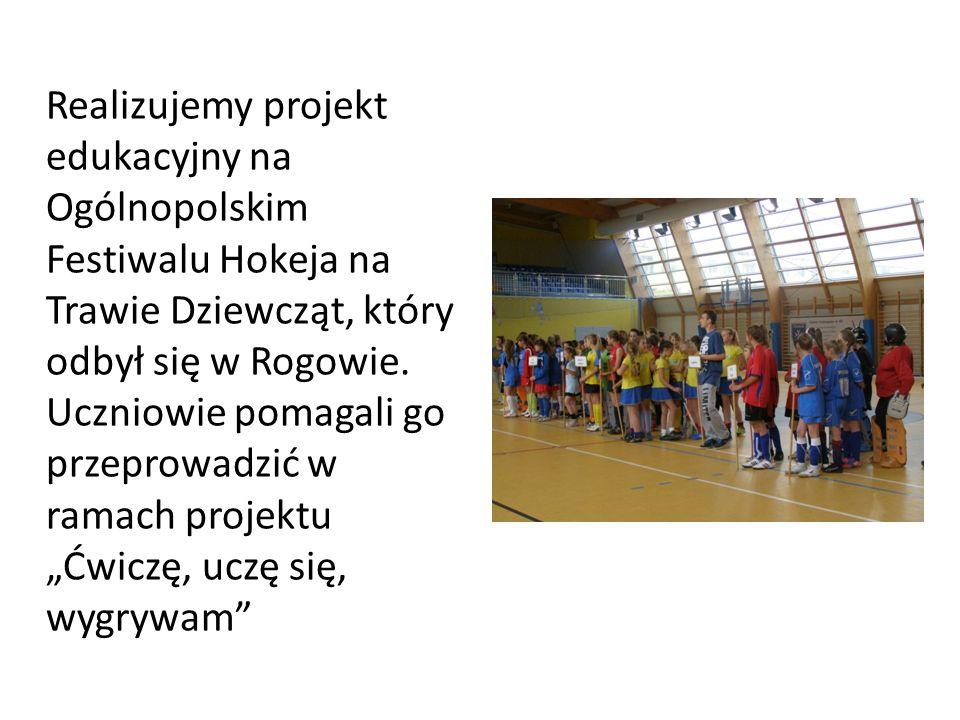 Realizujemy projekt edukacyjny na Ogólnopolskim Festiwalu Hokeja na Trawie Dziewcząt, który odbył się w Rogowie.