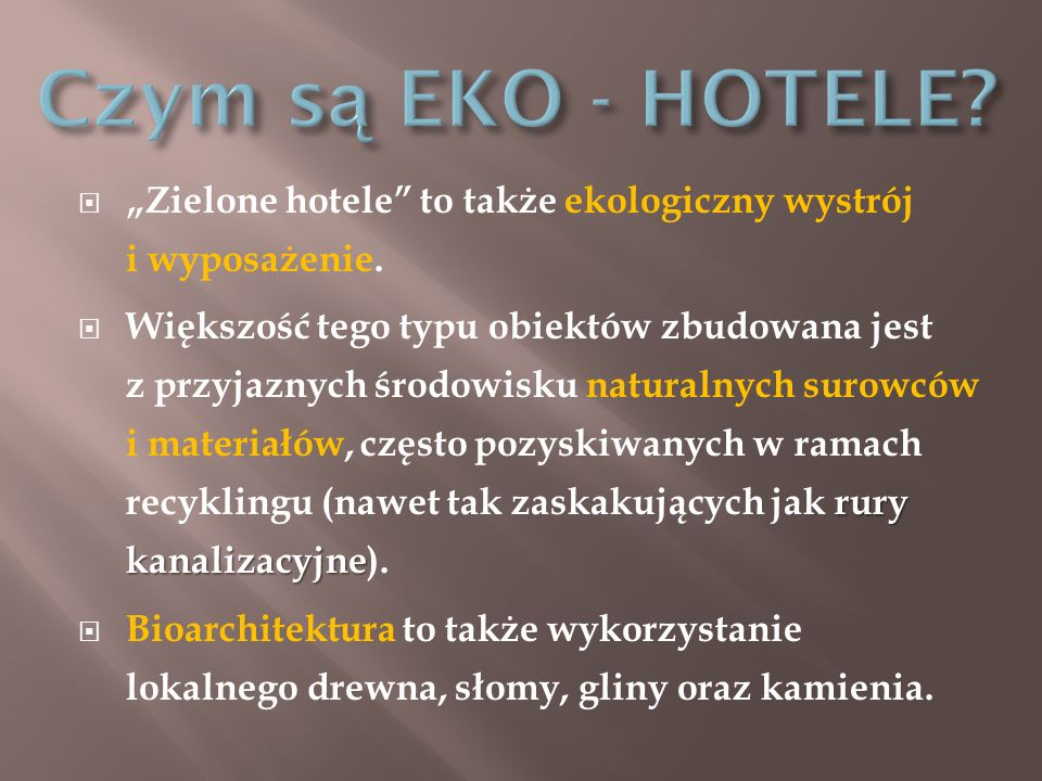 W pokojach królują organiczna pościel oraz ręczniki, których w przeciwieństwie do normalnych hoteli, nie zmienia się przy każdym sprzątaniu pokoju.
